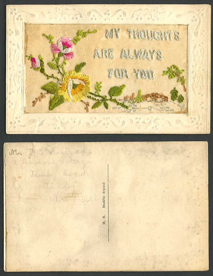 WW1 SILK Embroidered Flowers Novelty Old Postcard My Thoughts Are Always For You