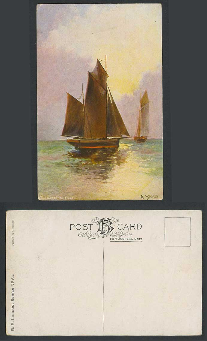 A. Stead Artist Signed Old Postcard The Last of The Fleet, Sailing Boats Vessels