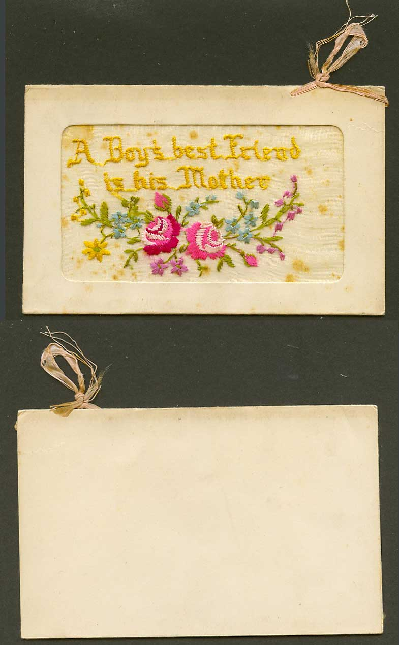 WW1 SILK Embroidered Old Greeting Card A Boy's Best Friend is His Mother Flowers